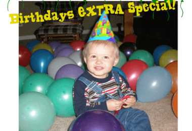 Ways to Make Birthdays EXTRA Special