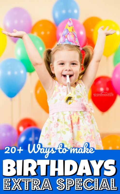 20 ideas for how to make a birthday special. These fun birthday ideas are simple, but super memorable ways to make the birthday girl or birthday boy feel importantn. Man of these idaes for how to make birthday special are things our family does as tradition year after year whether the child is a toddler, preschoool, pre-k, kindergarten, first grade, 2nd grade, 3rd grade, jr high, high school or adults!