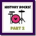 History Rocks Part 2