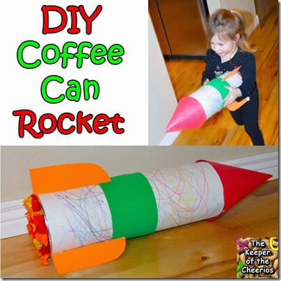 DIY Coffee Can Rocket from The Keeper of the Cheerioes