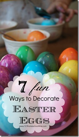 7 Fun way to Decorate Easter Eggs from 123 Homeschool 4 Me