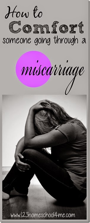 Miscarriage Help:  how to comfort someone going through a miscarraige