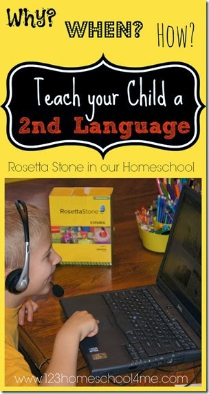 Why? When? How? Teach your Child a 2nd Language - Rosetta Stone in our Homeschool