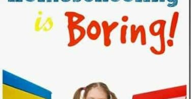 What if your Kids Say Homeschooling is Boring