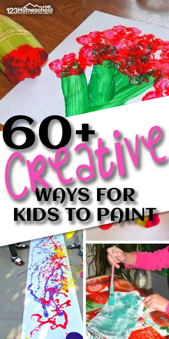 60 Creative Ways to Paint - so many fun, creative way to paint with kids #craftsforkids #preschool #kindergarten