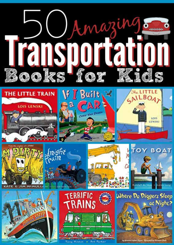 50 Amazing Transportation Books for Kids - kids will love these train, car, boat, airplane, and truck books. So many really unique, clever, and interesting books that will make your kids avid readers #bookrecommendations #booklist #transportationtheme #preschool #toddler #kindergarten #firstgrade