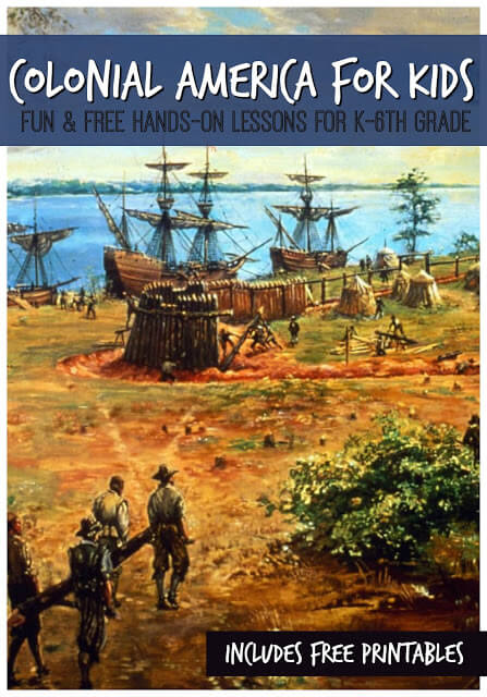 Teach kids what life was like for America's first early settlers with this fun, memorable, hands on Colonial America for Kids unit. We have fun, engaging colonial activities for kids and free printable colonial america worksheets in this 4 part lesson: Jamestown for kids, Pilgrims for Kids, Dutch and Sweeds for KIds, and William Penn for Kids. This american history for kids lesson is fun for pre-k, kindergarten, first grade, 2nd grade, 3rd grade, 4th grade, 5th grade, and 6th grade students. You will love all the creative educational activities that make history come alive in our history lessons for kids.