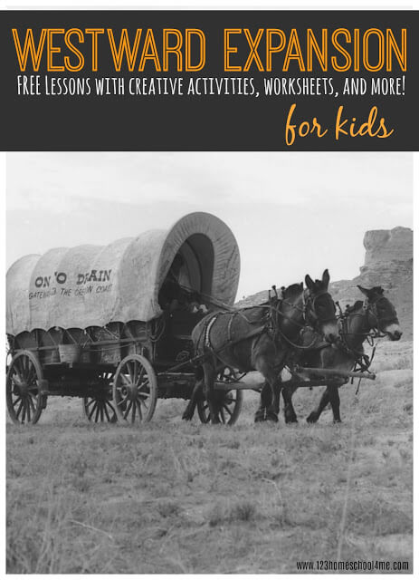 Westward Expansion - FUN hands on history unit for kids with lesson plans, educational activities, FREE worksheets and more for preschool, kindergarten, first grade, 2nd grade, 3rd grade, 4th grade, and 5th grade students studying gold rush, oregon, trail, wild west, railroad, louisiana purchase #westwardexpansion #historyforkids #homeschool