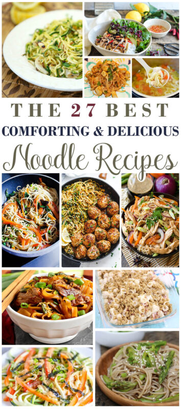 27 Comforting and Delicious Noodle Recipes