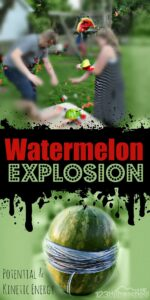 Watermelon Explosion Science - this fun kids activity is an edible science experiment to help kids learn about potential and kinetic energy. Such a fun idea for preschool, kindergarten, elementary age kids, and more to add to their summer bucket list or for a watermelon theme #scienceexperiment #summerbucketlist #kidsactivities