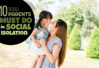 10 things parents must do for their kids in social isolation.... it has nothing to do with maks or hand sanitizer