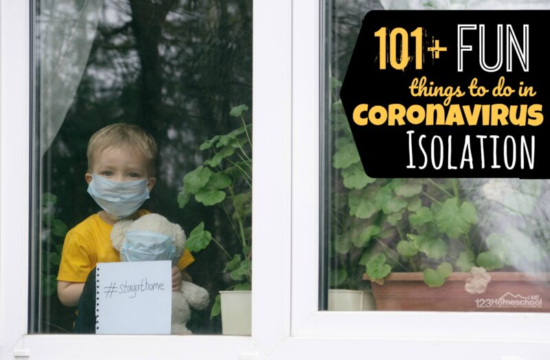 101 FUN things to do in Coronavirus Isolation for kids and families stuck at home