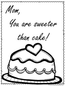 Mom you are sweeter than cake with heart on top for moms who love chocolate coloring pages