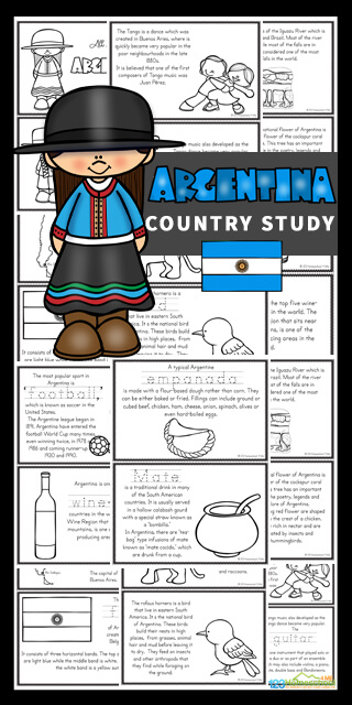 Explore the second largest country in South America and the eighth largest country in the world with this fascinating Argentina for Kids country study. As pre k, kindergarten, grade 1, grade 2, grade 3, grade 4, and grade 5 students color and read they will learn about this Spanish speaking country. Download the pdf file with these Argentina printable books will help teach about Argentina; their way of life, the culture, landmarks and interests. They will also learn about animals and birds as well as the national flower.