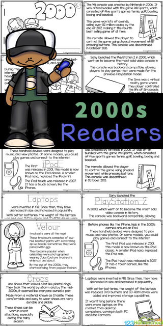 Learn all about the 2000s kids with this American History for Kidsreader for kids to color and learn! Learn about2000s kids things with elementary age students from pre-k, kindergarten, first grade, 2nd grade, 3rd grade, 4th grade, 5th grade, and 6th grade students. Simply print pdf file with life in the 2000s for kids to learn aboutlife in the year 2000while having fun coloring the cute pictures and learning about 2000s fashion, U.S. Presidents, the beginning of the internet, the Wii and Playstation 2, and iPods, and more!